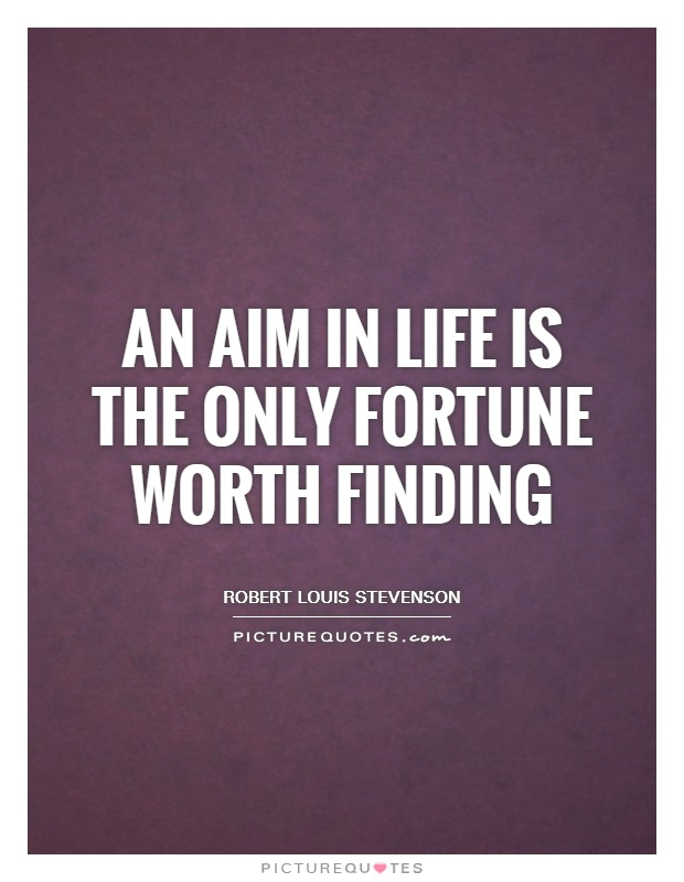 An aim in life is the only fortune worth finding Picture Quote #1