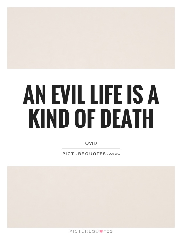An evil life is a kind of death Picture Quote #1