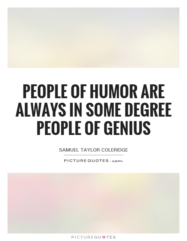 People of humor are always in some degree people of genius Picture Quote #1