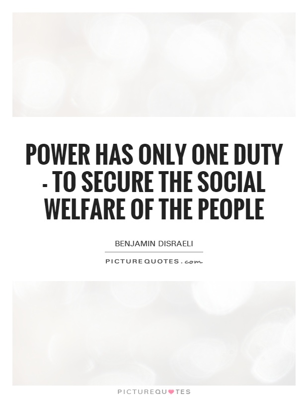 Power has only one duty - to secure the social welfare of the People Picture Quote #1