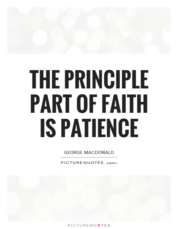 The principle part of faith is patience Picture Quote #1