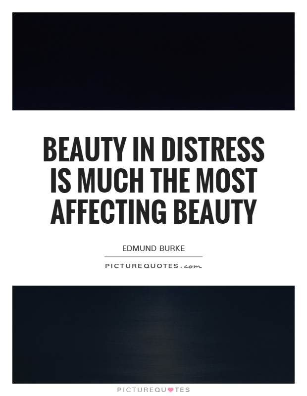 Beauty in distress is much the most affecting beauty Picture Quote #1