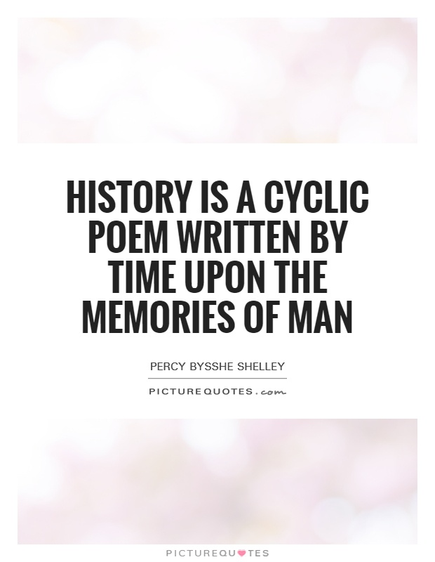 History is a cyclic poem written by time upon the memories of man Picture Quote #1