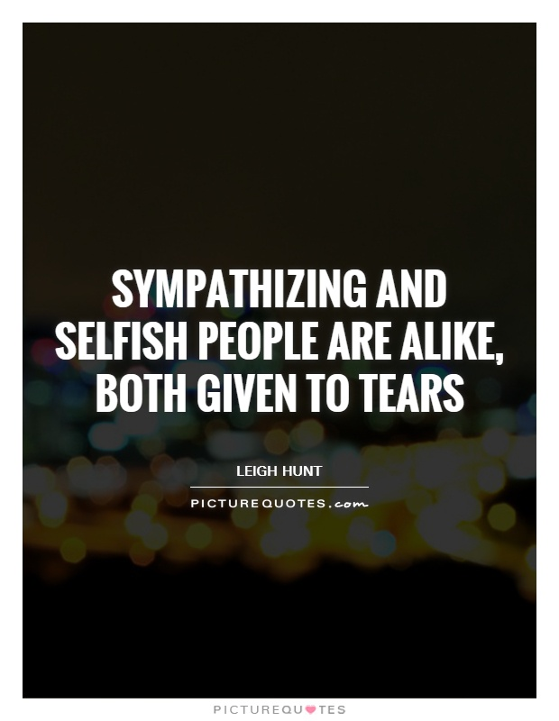 Sarcastic Quotes About Selfish People | just b.CAUSE