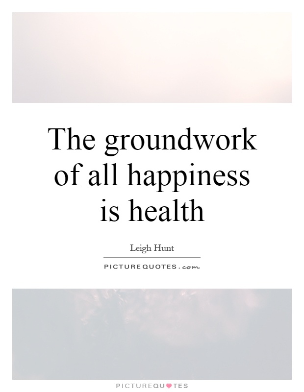 The groundwork of all happiness is health Picture Quote #1