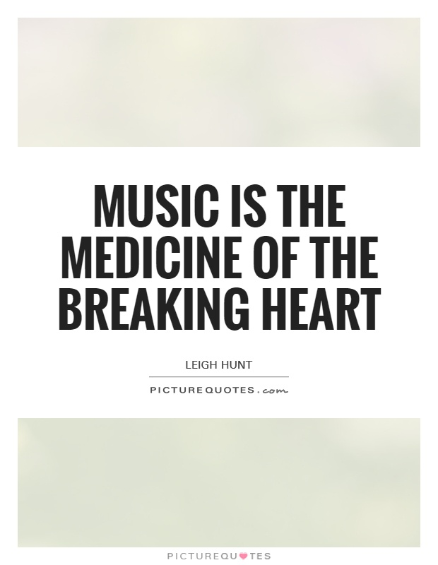 Music is the medicine of the breaking heart Picture Quote #1