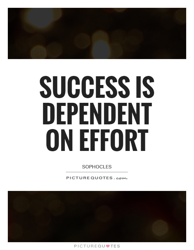 Success is dependent on effort Picture Quote #1