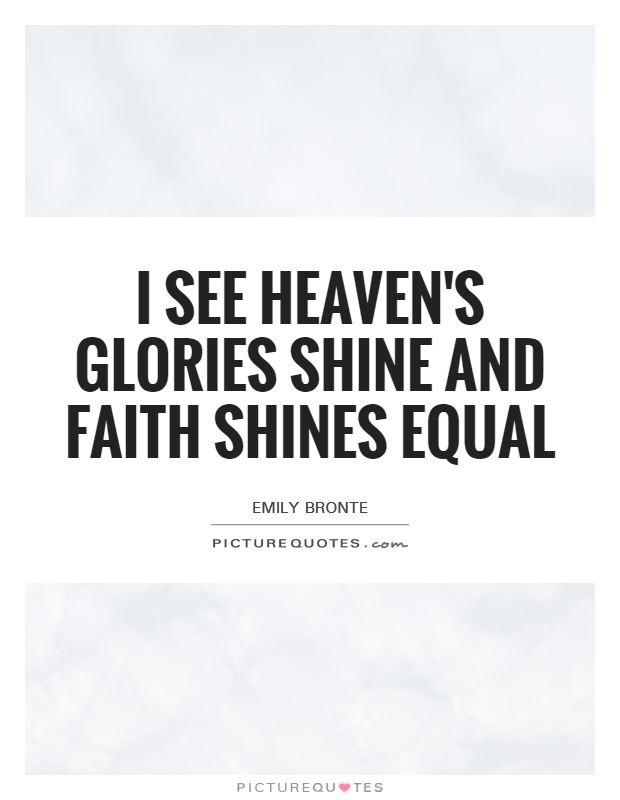 I see heaven's glories shine and faith shines equal Picture Quote #1
