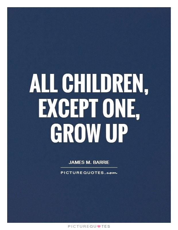 All children, except one, grow up Picture Quote #1