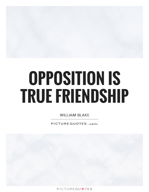 Opposition is true friendship Picture Quote #1