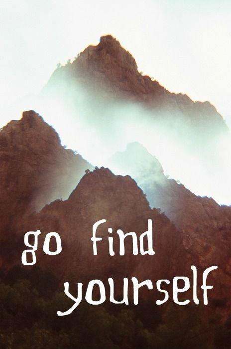 Go find yourself Picture Quote #1