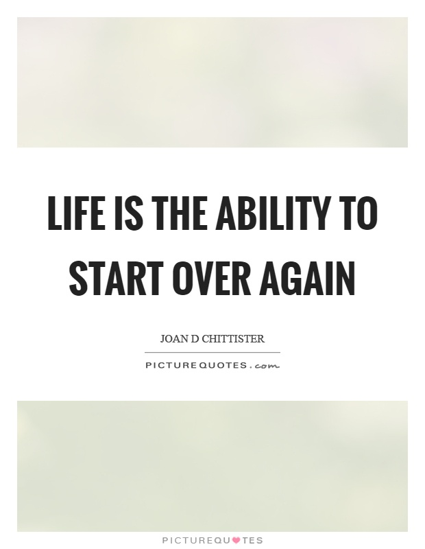 Life is the ability to start over again picture quotes - The house in which life starts over ...