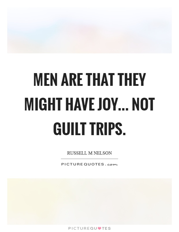 Bill Crawford quote: The journey of life is both too short ... |Quotes About Guilt Trips