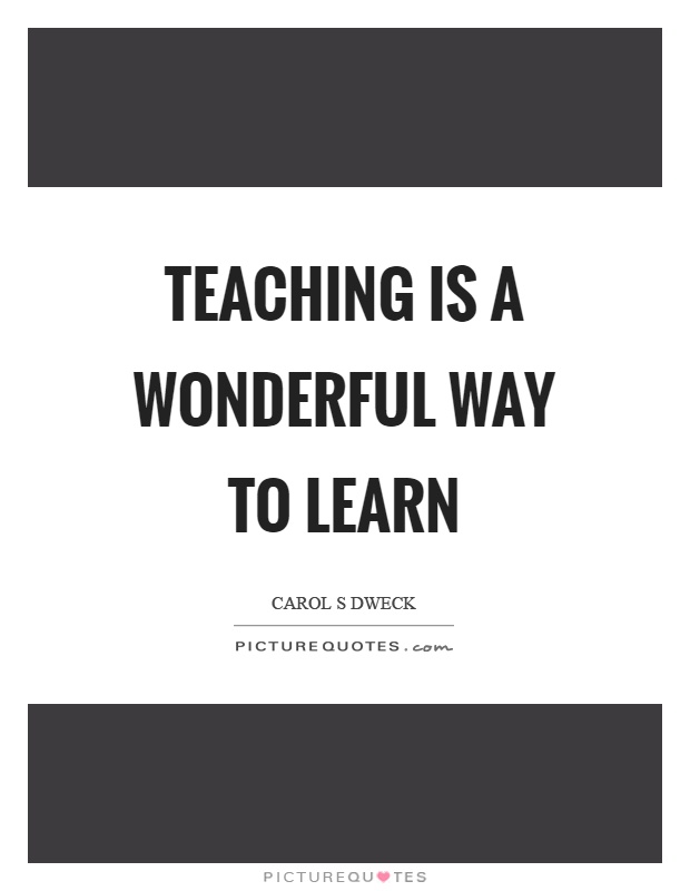 Teaching is a wonderful way to learn Picture Quote #1