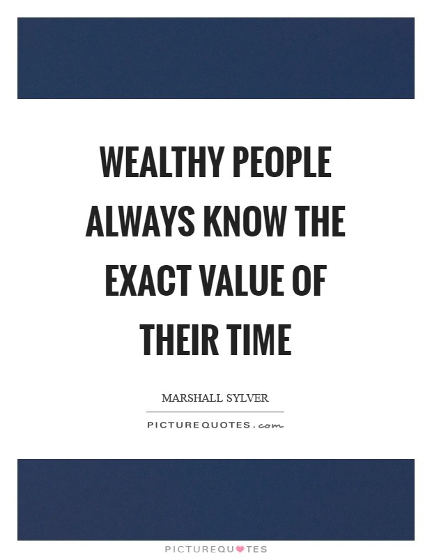 Wealthy people always know the exact value of their time | Picture