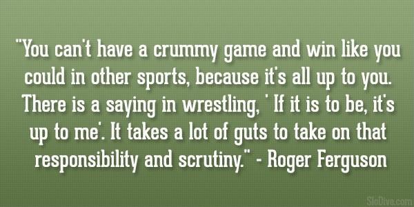 Wrestling Quote 14 Picture Quote #1