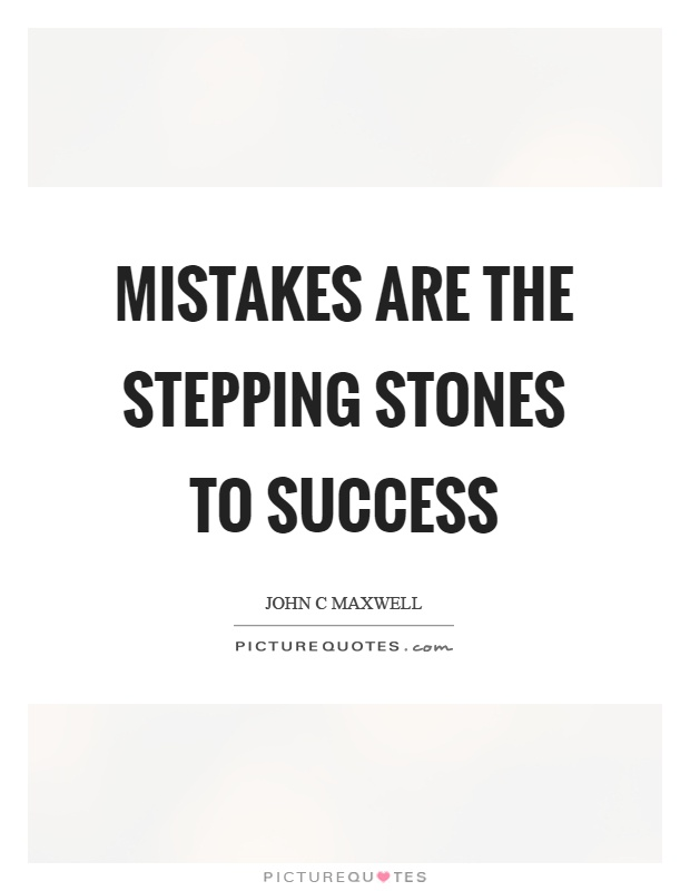 Mistakes are the stepping stones to success Picture Quote #1