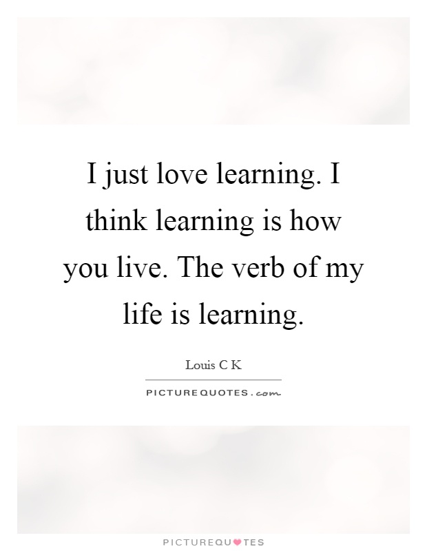 Love Of Learning Quotes & Sayings Love Of Learning Picture Quotes