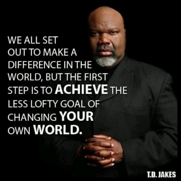 Td Jakes Quote On Change 1 Picture Quote #1