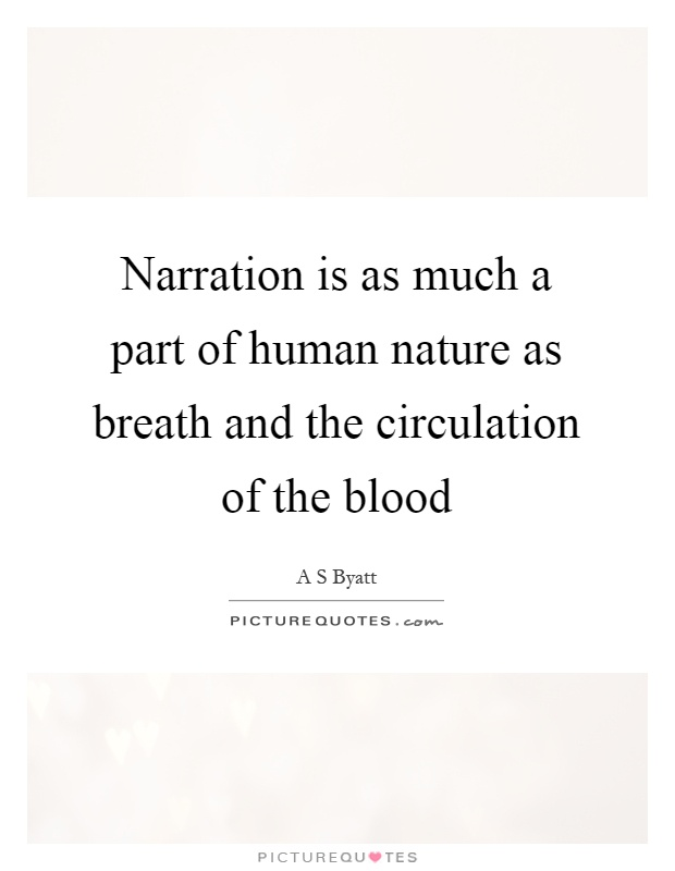 Narration is as much a part of human nature as breath and the circulation of the blood Picture Quote #1