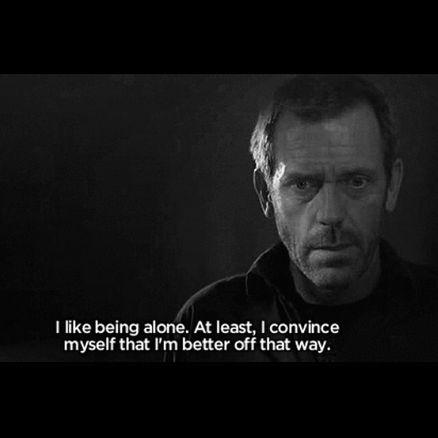 House Md Quote Being Alone 1 Picture Quote #1