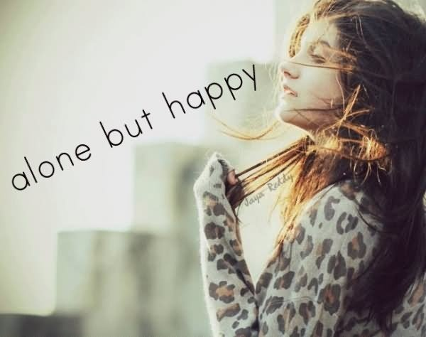 Happy Being Alone Quote 1 Picture Quote #1