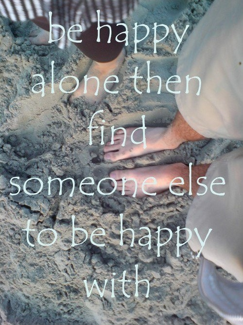 Quote About Being Alone And Happy 2 Picture Quote #1