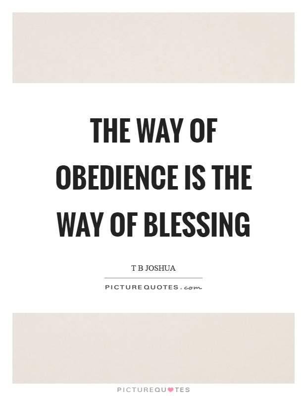 The way of obedience is the way of blessing Picture Quote #1
