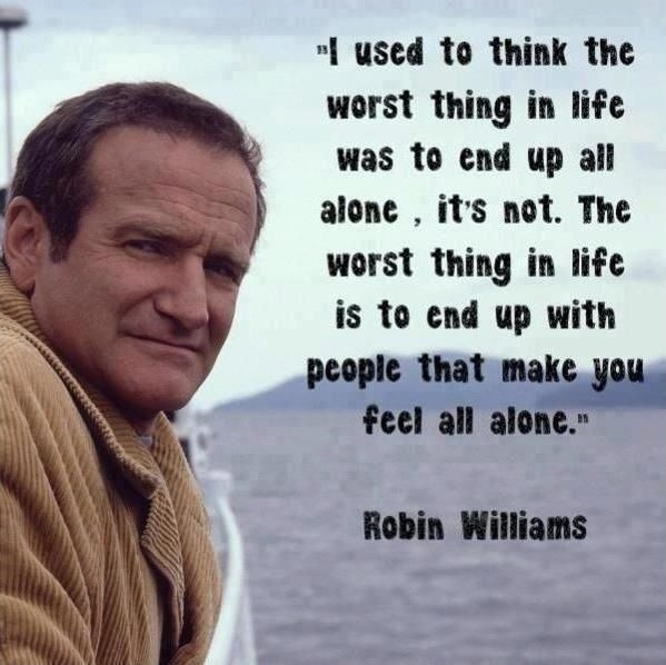 Robin Williams Quote Being Alone 1 Picture Quote #1