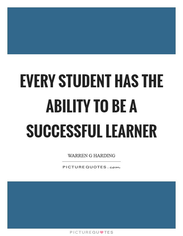 Every student has the ability to be a successful learner Picture Quote #1