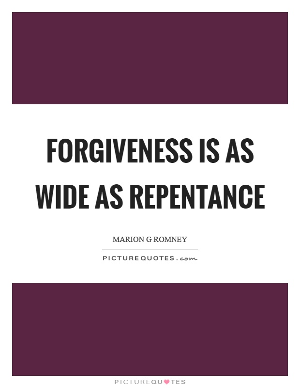 Forgiveness is as wide as repentance Picture Quote #1