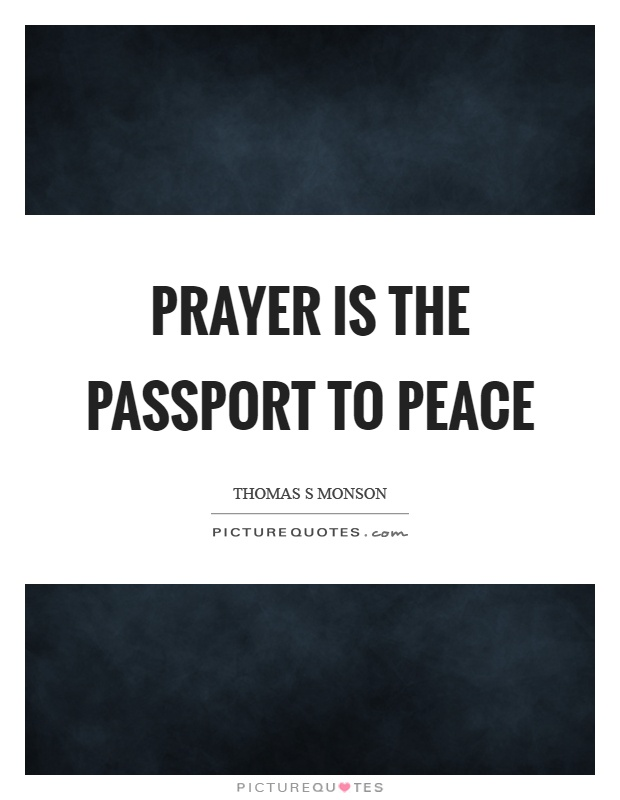 Prayer is the passport to peace Picture Quote #1
