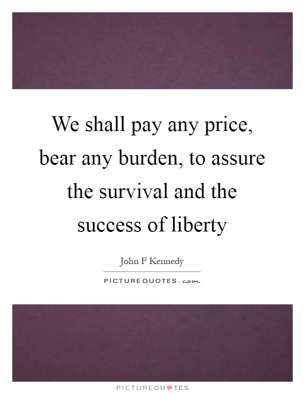 pay any price bear any burden