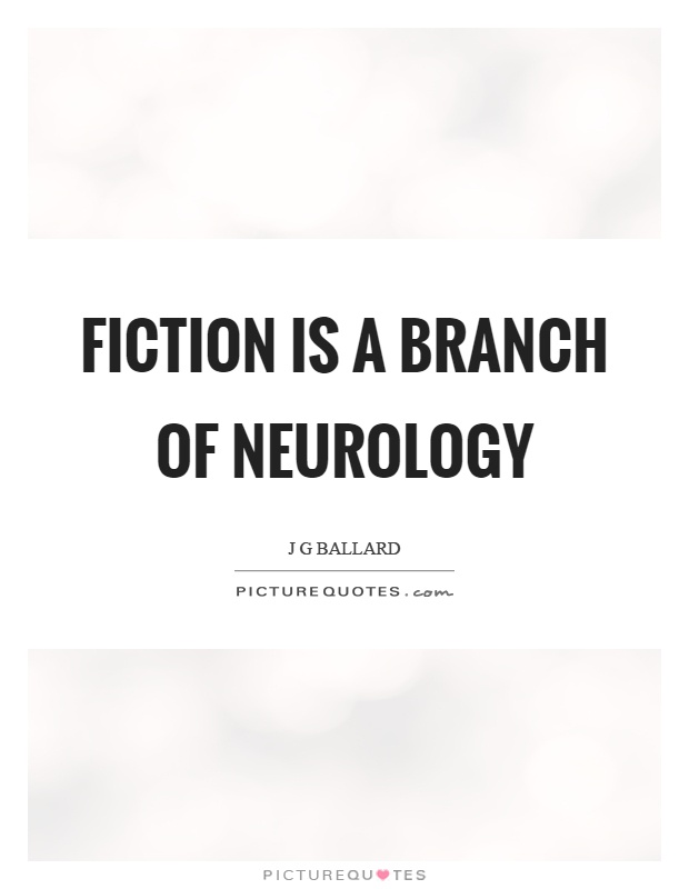 Fiction is a branch of neurology Picture Quote #1