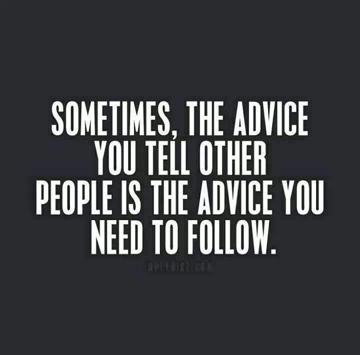 Follow Your Own Advice Quote 1 Picture Quote #1