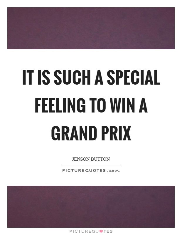 It is such a special feeling to win a grand prix Picture Quote #1