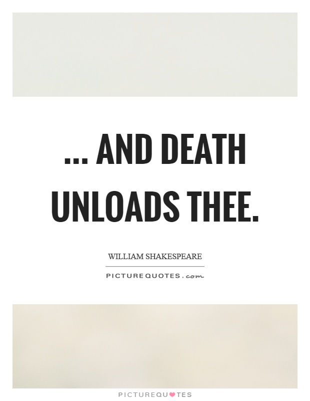 and death unloads thee picture quotes