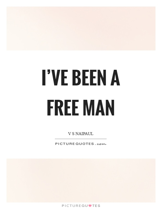 I've been a free man Picture Quote #1