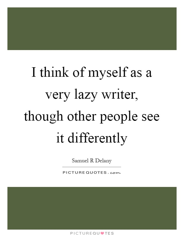myself as a writer When i think about english and myself as a writer i think of money writing are alike in many ways, wee need it to survive and succeed in life.