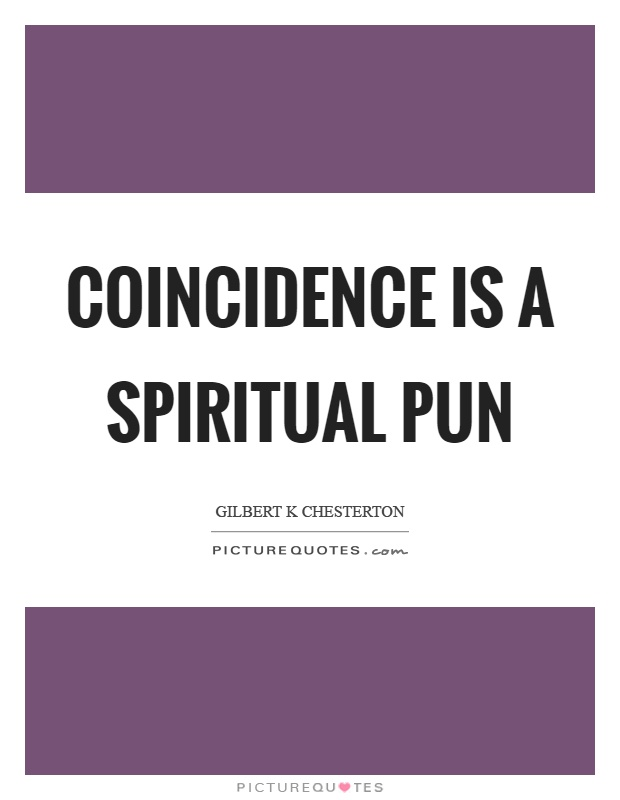 Coincidence is a spiritual pun Picture Quote #1