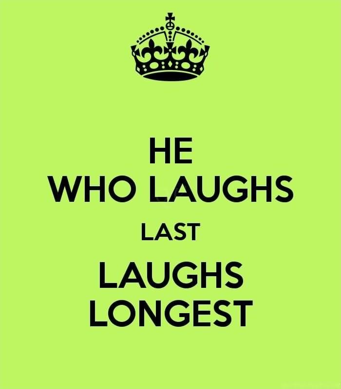 Last Laugh Quote 1 Picture Quote #1