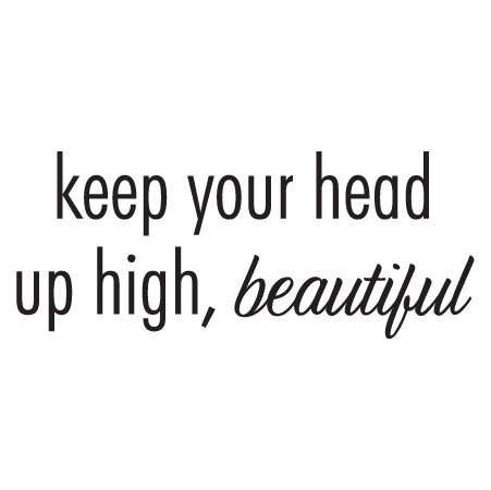 Keep Your Head Up Quote 2 Picture Quote #1