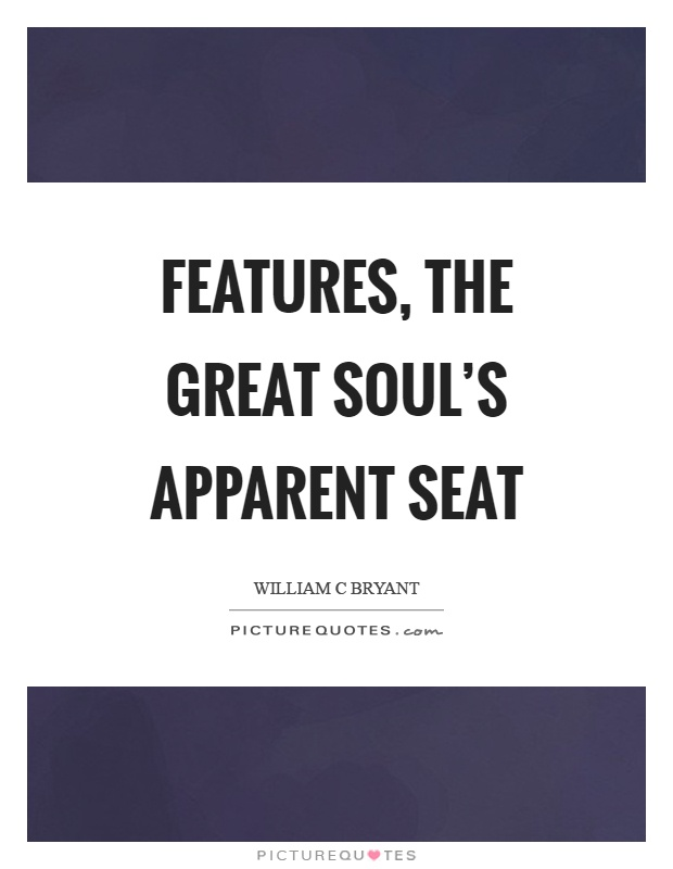 Features, the great soul's apparent seat Picture Quote #1