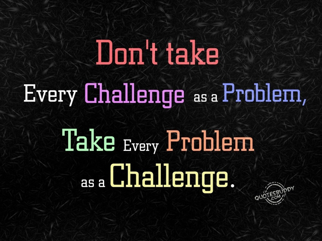 Challenge Quote 3 Picture Quote #1