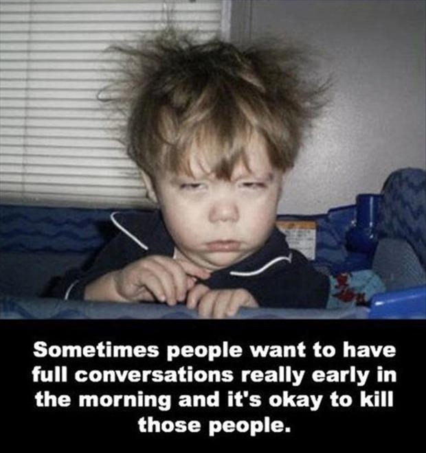 Funny Good Morning Quote To Start The Day 1 Picture Quote #1
