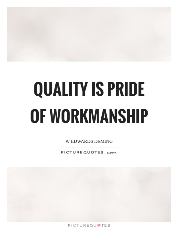 Quotes Quality Stunning Quality Is Pride Of Workmanship  Picture Quotes