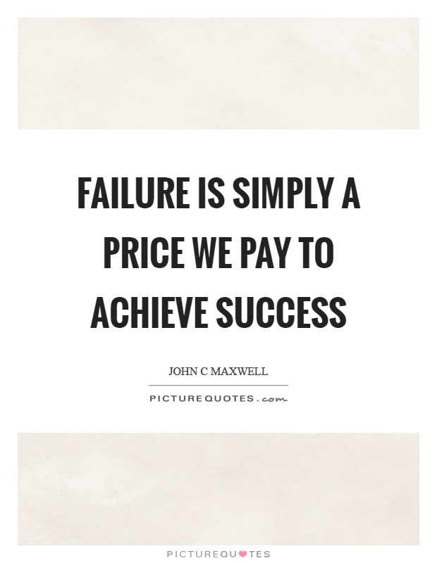 Failure is simply a price we pay to achieve success Picture Quote #1