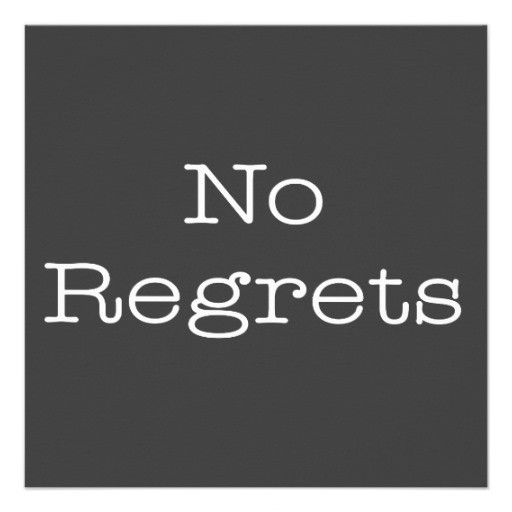 No Regrets Quote 3 Picture Quote #1