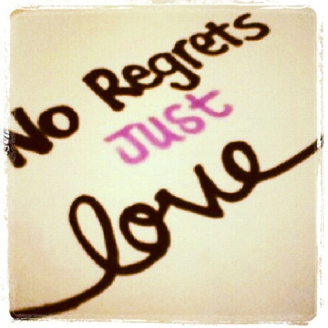 No Regrets Just Love Quote 1 Picture Quote #1