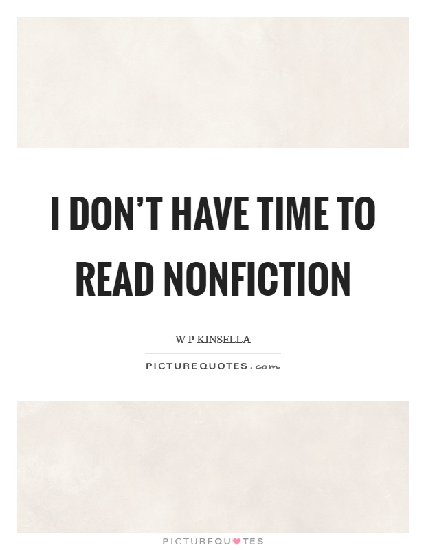 I don't have time to read nonfiction Picture Quote #1
